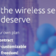 get the wireless service you deserve
