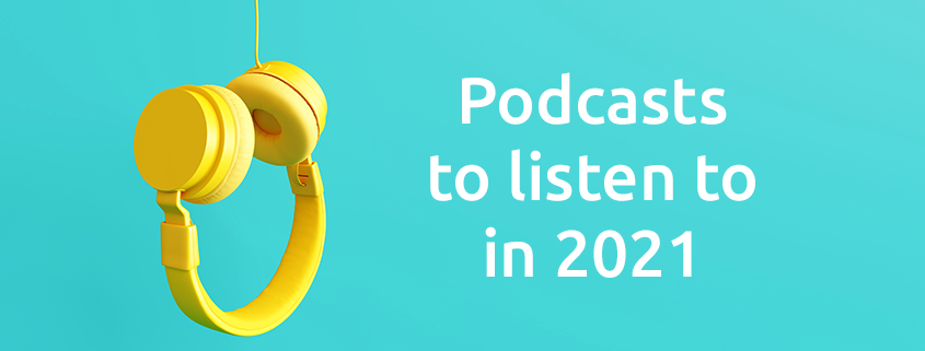 podcasts to listen to in 2021
