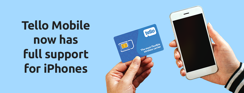 Tello mobile has full support for iPhones
