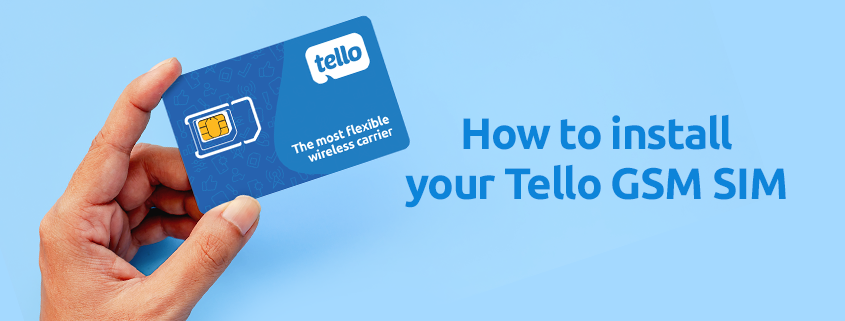 how to install your Tello GSM SIM